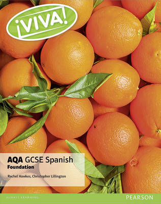 Viva! AQA GCSE Spanish Foundation Student Book by Christopher Lillington, Rachel Hawkes