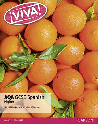 Viva! AQA GCSE Spanish Higher Student Book by Rachel Hawkes, Christopher Lillington
