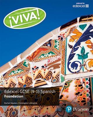 Viva! Edexcel GCSE Spanish Foundation Student Book by Rachel Hawkes, Christopher Lillington