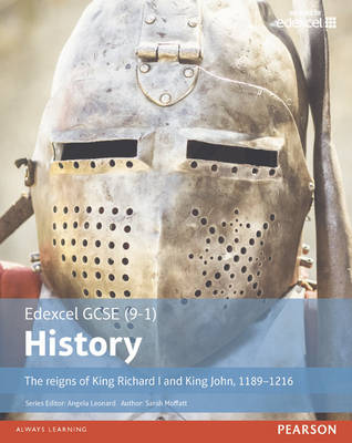 Edexcel GCSE (9-1) History the Reigns of King Richard I and King John, 1189-1216 Student Book by Sarah Moffatt