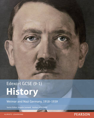 Edexcel GCSE (9-1) History Weimar and Nazi Germany, 1918-1939 by John Child