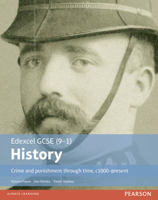 Crime and Punishment Through Time, C1000-Present Student Book by Dan Hartley, Trevor Sharkey, Victoria Payne