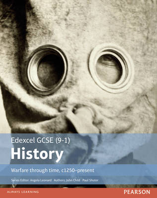 Edexcel GCSE (9-1) History Warfare Through Time, C1250-Present Student Book by Paul Shuter, John Child