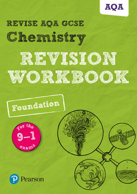 REVISE AQA GCSE Chemistry Foundation Revision Workbook For the 9-1 Exams by Nora Henry