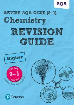 REVISE AQA GCSE Chemistry Higher Revision Guide by Mark Grinsell