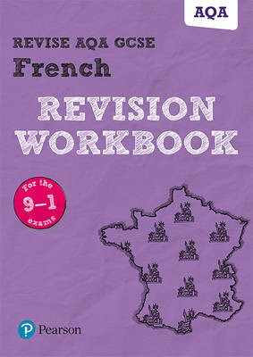Revise AQA GCSE French Revision Workbook For the 9-1 Exams by Stuart Glover