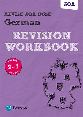 REVISE AQA GCSE German Revision Workbook For the 9-1 Exams by Harriette Lanzer