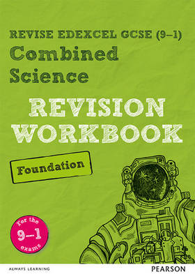 REVISE Edexcel GCSE (9-1) Combined Science Foundation Revision Workbook For the 9-1 Exams by
