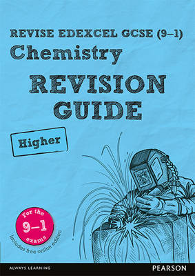 REVISE Edexcel GCSE (9-1) Chemistry Higher Revision Guide by Nigel Saunders