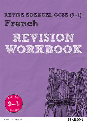 REVISE Edexcel GCSE (9-1) French Revision Workbook For the 9-1 Exams by Stuart Glover