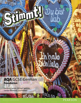 Stimmt! AQA GCSE German Foundation Student Book by Harriette Lanzer, Carolyn Batstone, Lisa Probert, Michael Spencer
