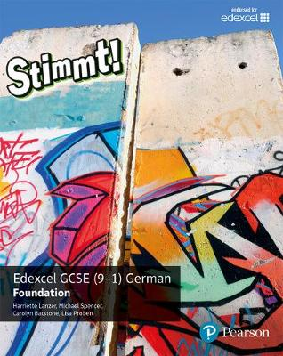 Stimmt! Edexcel GCSE German Foundation Student Book by Harriette Lanzer, Michael Spencer, Carolyn Batstone, Lisa Probert