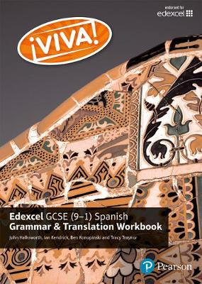 Viva! Edexcel GCSE Spanish Grammar and Translation Workbook by Tracy Traynor, Ian Kendrick, John Halksworth