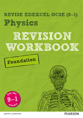 REVISE Edexcel GCSE (9-1) Physics Foundation Revision Workbook For the 9-1 Exams by Catherine Wilson
