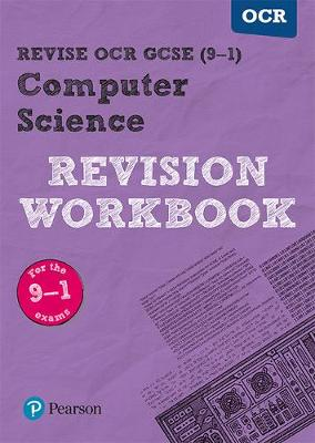 Revise OCR GCSE (9-1) Computer Science Revision Workbook For the 9-1 Exams by David Waller
