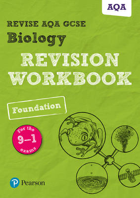 REVISE AQA GCSE Biology Foundation Revision Workbook For the 9-1 Exams by Stephen Hoare