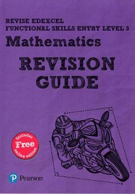 Revise Edexcel Functional Skills Mathematics Entry Level 3 Revision Guide includes online edition by Sharon Bolger