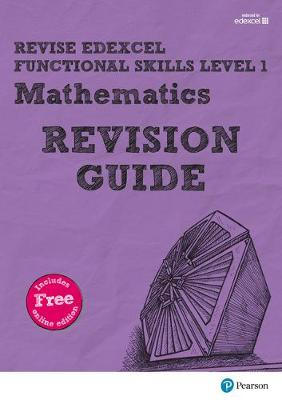 REVISE Edexcel Functional Skills Mathematics Level 1 Revision Guide by Sharon Bolger