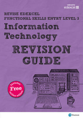 Revise Edexcel Functional Skills ICT Entry Level 3 Revision Guide includes online edition by Alison Trimble