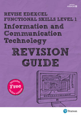 REVISE Edexcel Functional Skills ICT Level 1 Revision Guide by Alison Trimble