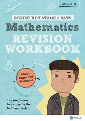 REVISE Key Stage 2 SATs Mathematics Revision Workbook - Above Expected Standard by Rachel Axten-Higgs