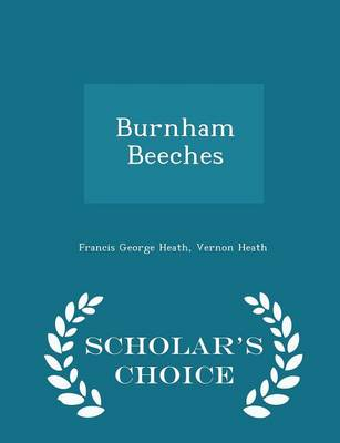 Burnham Beeches - Scholar's Choice Edition by Francis George Heath, Vernon Heath