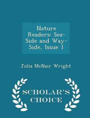 Nature Readers Sea-Side and Way-Side, Issue 1 - Scholar's Choice Edition by Julia McNair Wright