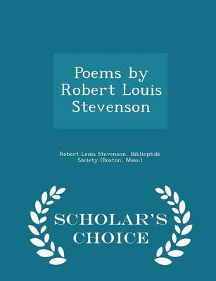 Poems by Robert Louis Stevenson - Scholar's Choice Edition by Robert Louis Stevenson, Mass ) Bibliophile Society (Boston