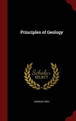 Principles of Geology by Charles, Sir Lyell