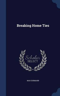 Breaking Home Ties by Max Ehrmann