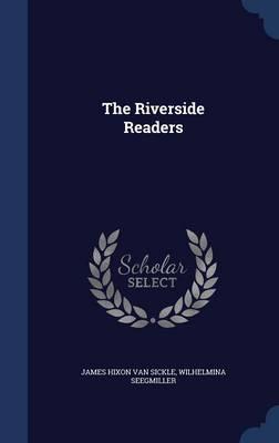 The Riverside Readers by James Hixon Van Sickle, Wilhelmina Seegmiller