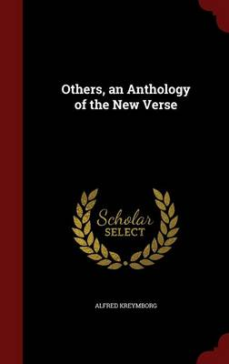 Others, an Anthology of the New Verse by Alfred Kreymborg
