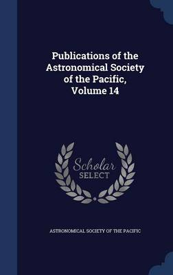 Publications of the Astronomical Society of the Pacific, Volume 14 by Astronomical Society of the Pacific