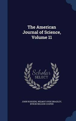 The American Journal of Science, Volume 11 by John Rodgers, Wilmot Hyde Bradley, Byron Nelson Cooper