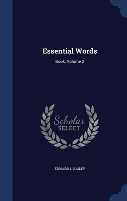 Essential Words Book, Volume 2 by Edward L Bailey