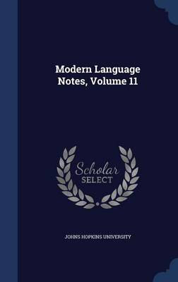 Modern Language Notes, Volume 11 by Johns Hopkins University