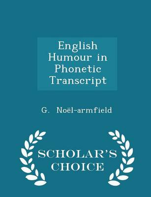 English Humour in Phonetic Transcript - Scholar's Choice Edition by G Noel-Armfield