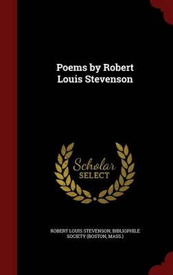 Poems by Robert Louis Stevenson by Robert Louis Stevenson, Mass ) Bibliophile Society (Boston