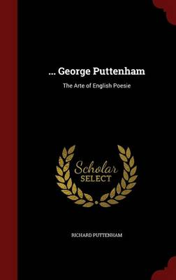 ... George Puttenham The Arte of English Poesie by Richard Puttenham