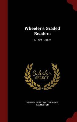 Wheeler's Graded Readers A Third Reader by William Henry Wheeler, Gail Calmerton