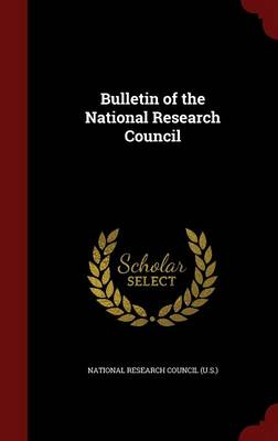 Bulletin of the National Research Council by National Research Council (U S )