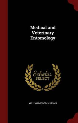 Medical and Veterinary Entomology by William Brodbeck Herms