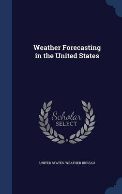 Weather Forecasting in the United States by United States Weather Bureau