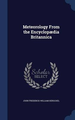 Meteorology from the Encyclopaedia Britannica by John Frederick William Herschel