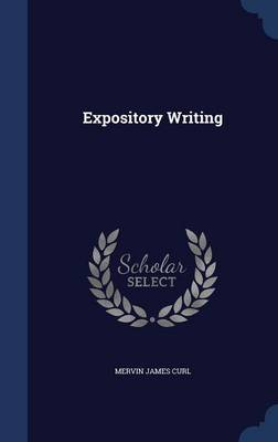 Expository Writing by Mervin James Curl
