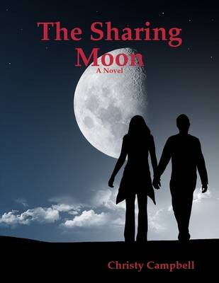 The Sharing Moon by Christy Campbell, Christy a Campbell