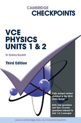 Cambridge Checkpoints VCE Physics Units 1 and 2 by Sydney Boydell