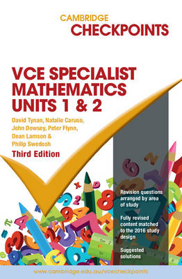 Cambridge Checkpoints VCE Specialist Maths Units 1 and 2 by David Tynan, Natalie Caruso, John Dowsey, Peter Flynn