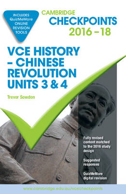 Cambridge Checkpoints VCE History Chinese Revolution 2016-18 and Quiz Me More by Trevor Sowdon