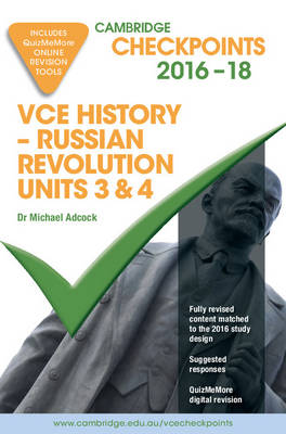 Cambridge Checkpoints VCE History - Russian Revolution 2016-18 and Quiz Me More by Michael Adcock